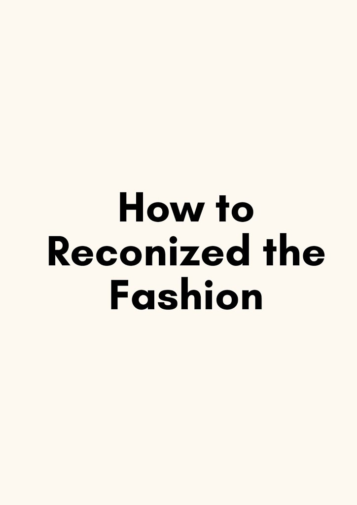 How to Reconized the Fashion