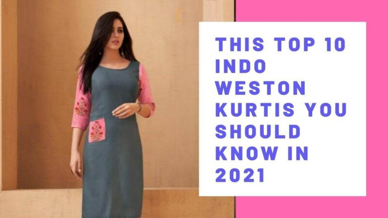 #10 Indo Western Kurtis You Should Know In 2021